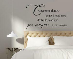 Adesivo murale-Pablo Neruda-ci restammo dentro